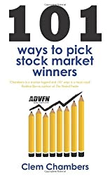 101 Ways to Pick Stock Market Winners by Clem Chambers (2011-02-24)