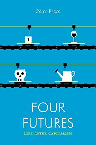 Four Futures: Visions of the World After Capitalism