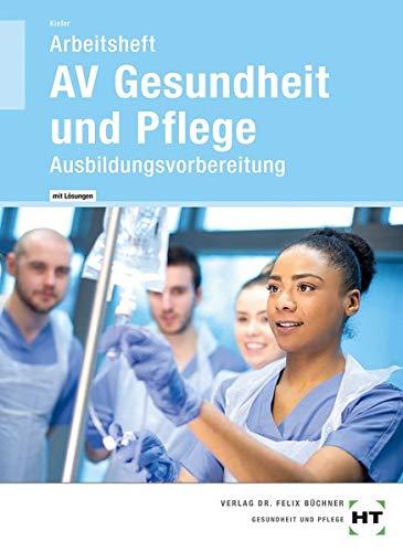 Arbeitsheft mit eingetragenen Lösungen AV Gesundheit und Pflege: Ausbildungsvorbereitung Av-lösungen