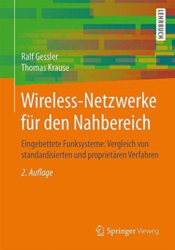 Wireless-Netzwerke für den Nahbereich: Eingebettete Funksysteme: Vergleich von standardisierten und proprietären Verfahren