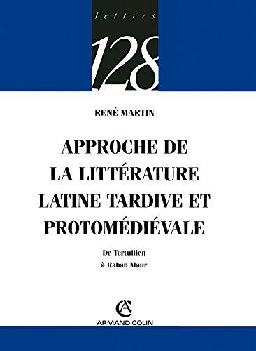 Approche de la littérature latine tardive et protomédiévale: De Tertullien à Raban Maur
