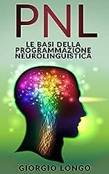 PNL: Le Basi della Programmazione Neurolinguistica