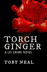 Torch Ginger (Lei Crime, Book 2)
