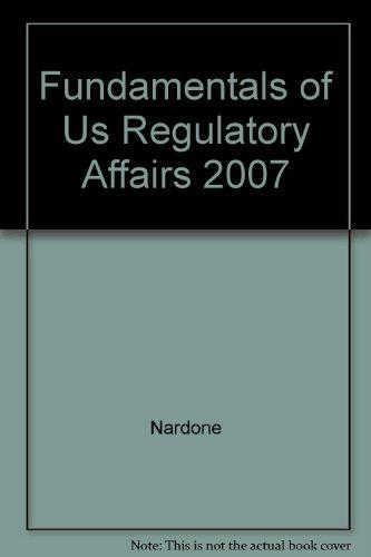 Fundamentals of Us Regulatory Affairs 2007