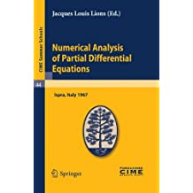 Numerical Analysis of Partial Differential Equations: Lectures given at a Summer School of the Centro Internazionale Matematico Estivo (C.I.M.E) held ... Italian Edition) (C.I.M.E. Summer Schools)