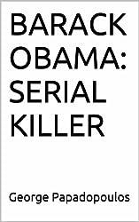 BARACK OBAMA: SERIAL KILLER