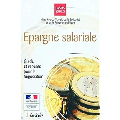 Epargne salariale: Guide des repères pour la négociation.