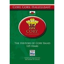 Cory, Cory, Hallelujah!: The History of Cory Band 125 Years