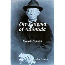 [The Enigma of Atlantida] (By: Andres Ruiz Tarazona) [published: December, 2009]