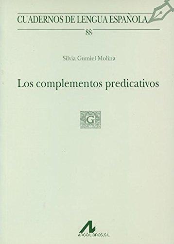 Los complementos predicativos (Cuadernos de lengua española) por Silvia Gumiel Molina