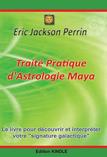 Ebooks Traité Pratique d'Astrologie Maya - Edition Janvier 2019 Descargar PDF