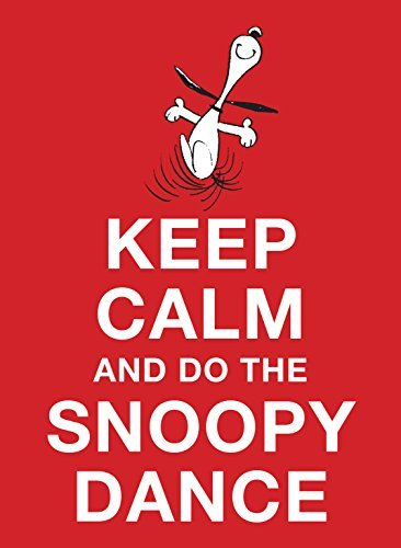 Keep Calm and Do the Snoopy Dance by Charles M. Schulz (2015-07-07) par Charles M. Schulz