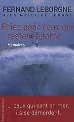 Priez pour ceux qui restent à terre... de Fernand Leborgne