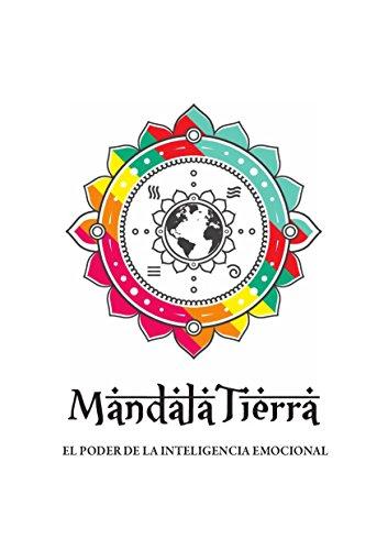 MANDALA TIERRA: EL PODER DE LA INTELIGENCIA EMOCIONAL