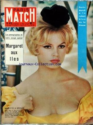 PARIS MATCH [No 473] du 03/05/1958 - BRIGITTE BARDOT A SEVILLE - RUBAN BLEU DE LA PRESSE POUR PARIS MATCH - MARGARET AUX ILES. par Collectif