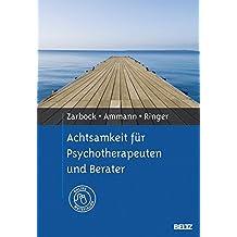 Achtsamkeit für Psychotherapeuten und Berater: Mit Online-Materialien