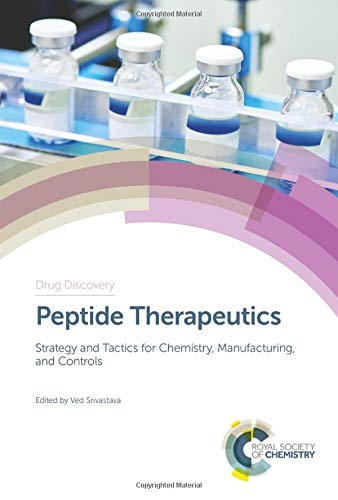Peptide Therapeutics: Strategy and Tactics for Chemistry, Manufacturing, and Controls (Drug Discovery, Band 72)