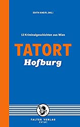 Tatort Hofburg: 13 Kriminalgeschichten aus Wien (Tatort Kurzkrimis)
