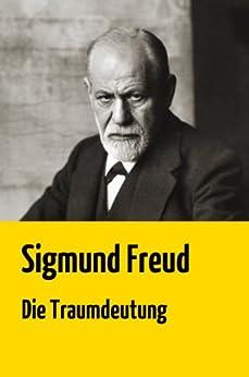 """Sigmund Freud: """"Die Traumdeutung"""" (ungekürzte Original-Ausgabe) von [Freud, Sigmund]"""
