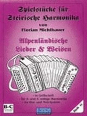 Spielheft 11 Alpenlaendische Volkslieder + Weisen Bd 11. Handharmonika