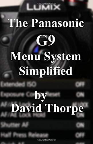 The Panasonic G9 Menu System Simplified por David Thorpe