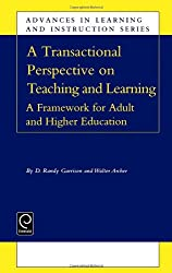 A Transactional Perspective on Teaching and Learning: A Framework for Adult and Higher Education (Advances in Learning and Instruction)