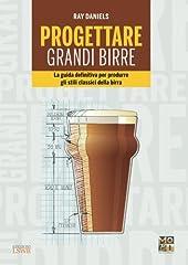 Idea Regalo - Progettare grandi birre. La guida definitiva per produrre gli stili classici della birra