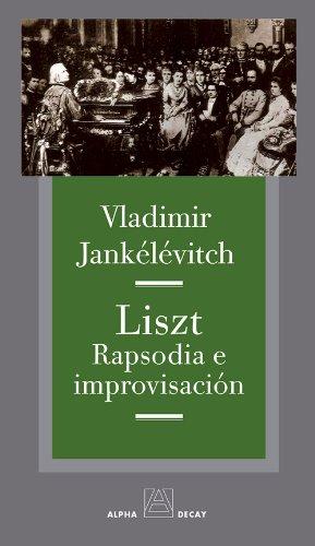 LISZT. RAPSODIA E IMPROVISACION (Alpha, Bet & Gimmel) por Vladimir Jankélévitch