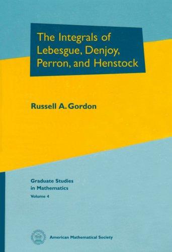 The Integrals of Lebesgue, Denjoy, Perron, and Henstock (Graduate Studies in Mathematics, 4)
