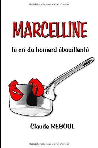 MARCELLINE, lecridu homard ébouillanté par Claude REBOUL