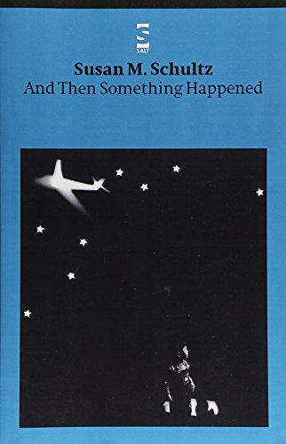 And Then Something Happened (Salt Modern Poets)