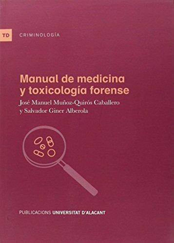Manual de medicina y toxicología forense (Textos docentes) por J Muñoz-Quirós Caballero
