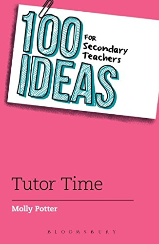 100 Ideas for Secondary Teachers: Tutor Time (100 Ideas for Teachers) (English Edition)