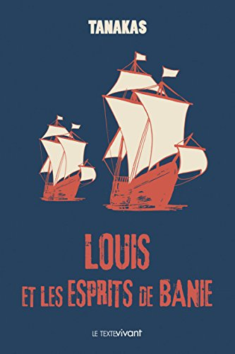 Louis et les esprits de Banie: Roman historique
