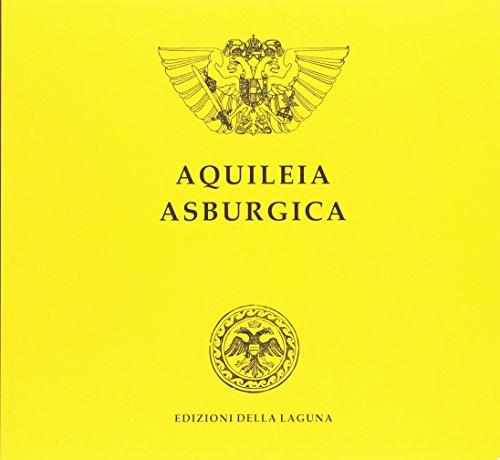 Aquileia asburgica 1509-1918