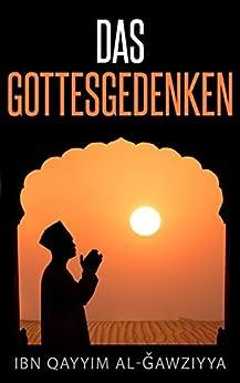 Das Gottesgedenken von [al-Ǧawziyya, Ibn Qayyim]