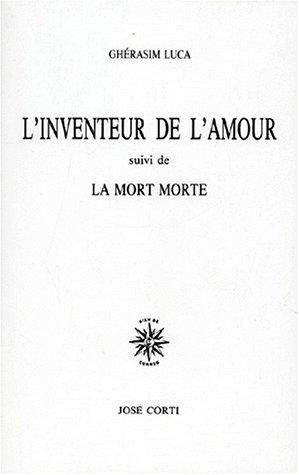 L'Inventeur de l'Amour, suivi de la Mort Morte