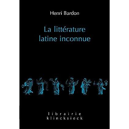 La Littérature latine inconnue: Tome I: L'Époque républicaine. Tome II: L'Époque impériale