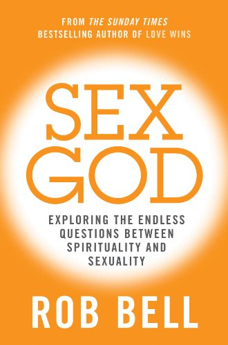Sex God: Exploring the Endless Questions Between Spirituality and Sexuality (English Edition) (Kindle Bell Rob)