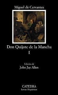 Don Quijote de la Mancha, I: 1 par Miguel De Cervantes