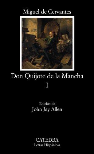 Don Quijote de la Mancha, I: 1 (Letras Hispánicas)