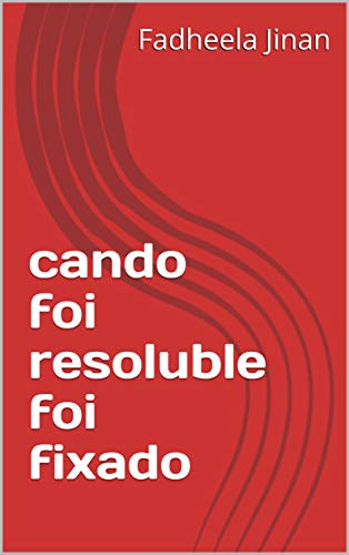 cando foi resoluble foi fixado (Galician Edition)
