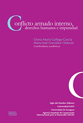 Conflicto armado interno, derechos humanos e impunidad (Justicia y Conflicto) por María José González Ordovás