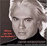 Dmitri Hvorostovsky - Where are you my brother [Import allemand]