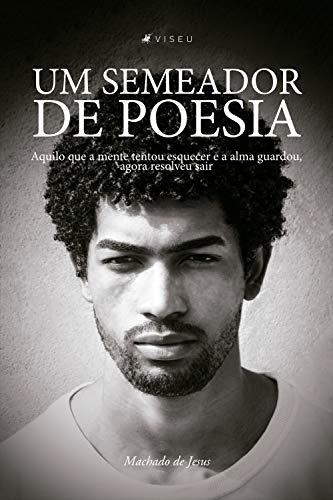 Um semeador de poesia (Portuguese Edition) eBook: Machado de Jesus ...