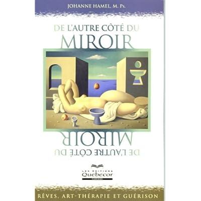 De l'autre côté du miroir : Rêves, art-thérapie et guérison