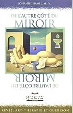 De l'autre côté du miroir - Rêves, art-thérapie et guérison de Johanne Hamel