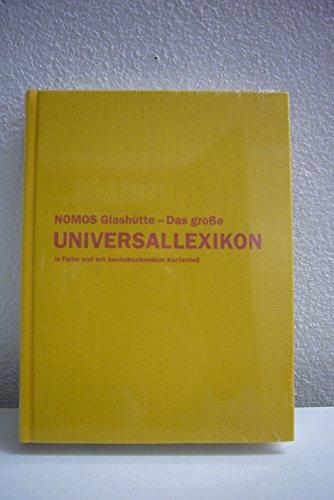 Nomos Glashütte - Das grosse Universallexikon in Farbe und mit beeindruckendem Kartenteil