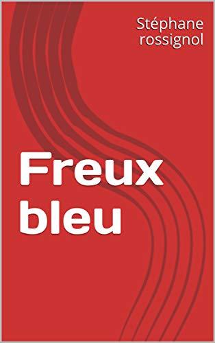 Télécharger Freux bleu (le Départ t. 1) livres PDF gratuits