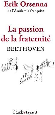 La passion de la fraternité: Beethoven